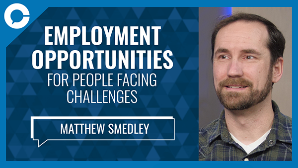 Stu sits down with Matthew Smedley for a conversation about an employment program that helps those who need it the most.